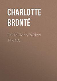 Шарлотта Бронте -Syrjästäkatsojan tarina
