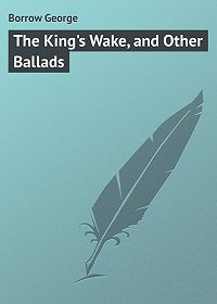 George Borrow -The King's Wake, and Other Ballads