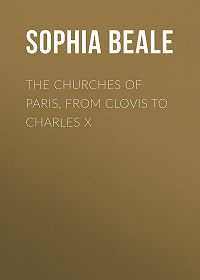 Sophia Beale -The Churches of Paris, from Clovis to Charles X