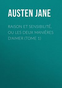 Jane Austen -Raison et sensibilité, ou les deux manières d'aimer (Tome 1)