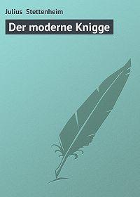 Julius Stettenheim -Der moderne Knigge