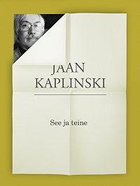 Jaan Kaplinski -See ja teine