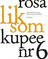 Rosa Liksom -Kupee nr 6