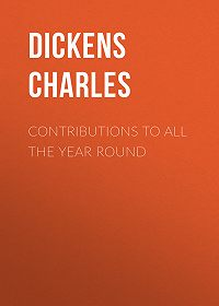 Charles Dickens -Contributions to All The Year Round