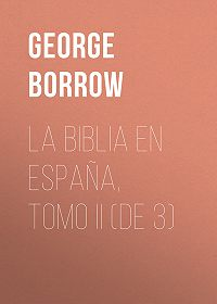 George Borrow -La Biblia en España, Tomo II (de 3)