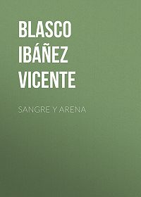 Vicente Blasco Ibáñez -Sangre y arena