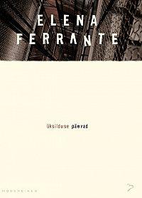 Elena Ferrante -Üksilduse päevad