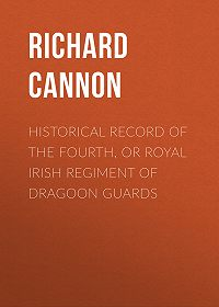 Richard Cannon -Historical Record of the Fourth, or Royal Irish Regiment of Dragoon Guards