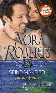Nora Roberts -Šeino Makeido sutramdymas