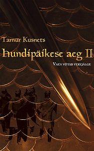 Tamur Kusnets -Hundipäikese aeg II. Vaen võtab verejälge