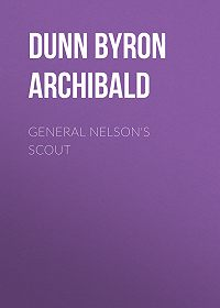 Byron Dunn -General Nelson's Scout
