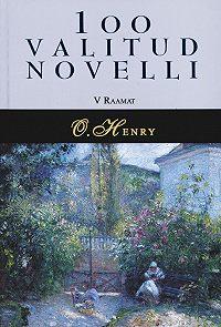 O.  Henry -100 valitud novelli. 5. raamat