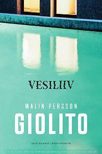 Malin Persson Giolito -Vesiliiv