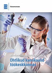 Piret Kaljula -Ohtlikud kemikaalid töökeskkonnas