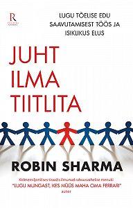 Robin Sharma -Juht ilma tiitlita