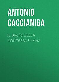 Antonio Caccianiga -Il bacio della contessa Savina