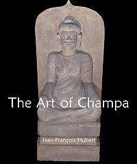Jean-François Hubert -The Art of Champa