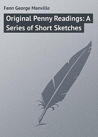 George Fenn -Original Penny Readings: A Series of Short Sketches