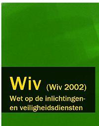 Nederland - Wet op de inlichtingen – en veiligheidsdiensten – Wiv (Wiv 2002)