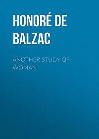Honoré de -Another Study of Woman