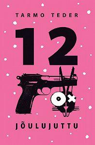 Tarmo Teder -12 jõulujuttu