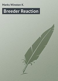 Winston Marks -Breeder Reaction