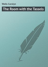 Carolyn Wells -The Room with the Tassels