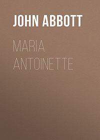 John Abbott -Maria Antoinette