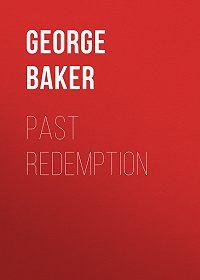 George Baker -Past Redemption