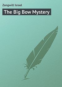 Israel Zangwill -The Big Bow Mystery