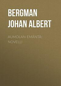 Johan Bergman -Aumolan emäntä: Novelli