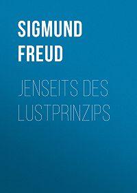 Sigmund Freud -Jenseits des Lustprinzips