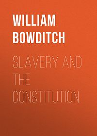William Bowditch -Slavery and the Constitution
