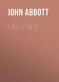 John Abbott -King Philip