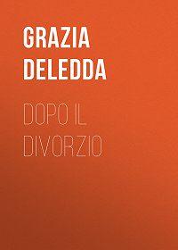 Grazia Deledda -Dopo il divorzio