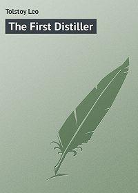 Leo Tolstoy -The First Distiller