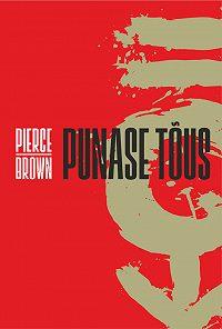 Pierce Brown -Punase tõus. Punase tõusu triloogia 1. osa