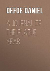 Daniel Defoe -A Journal of the Plague Year