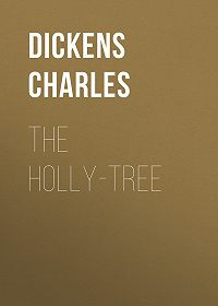 Charles Dickens -The Holly-Tree