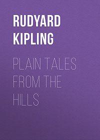 Rudyard Kipling -Plain Tales from the Hills