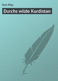 Karl May - Durchs wilde Kurdistan