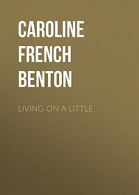 Caroline French Benton -Living on a Little