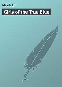 L. Meade -Girls of the True Blue