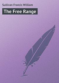 Francis Sullivan -The Free Range