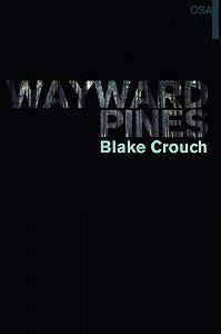 Blake Crouch -Wayward Pines. I osa
