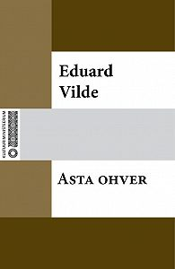 Eduard Vilde -Asta ohver