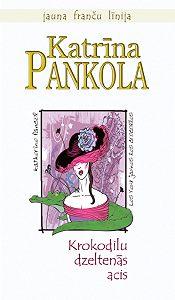 Katrīna Pankola -Krokodilu dzeltenās acis