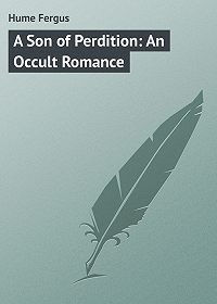 Fergus Hume -A Son of Perdition: An Occult Romance