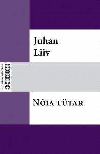Juhan Liiv -Nõia tütar