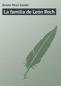 Benito Pérez -La familia de León Roch